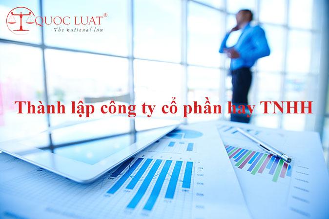 Thành lập công ty cổ phần hay TNHH