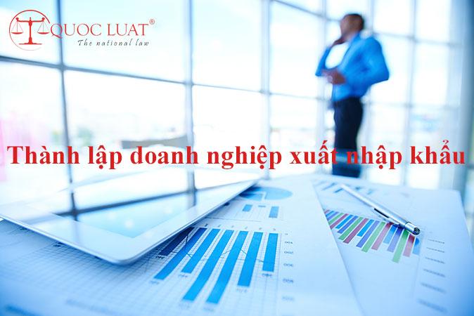 thành lập doanh nghiệp xuất nhập khẩu