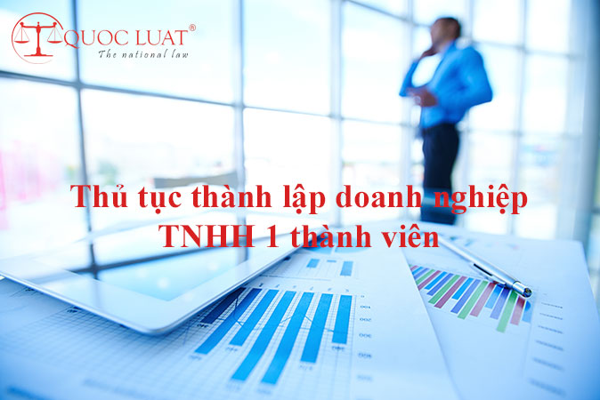 Thủ tục thành lập doanh nghiệp TNHH 1 thành viên ở TPHCM