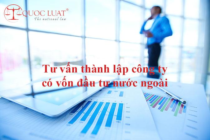 Tư vấn thành lập công ty có vốn đầu tư nước ngoài
