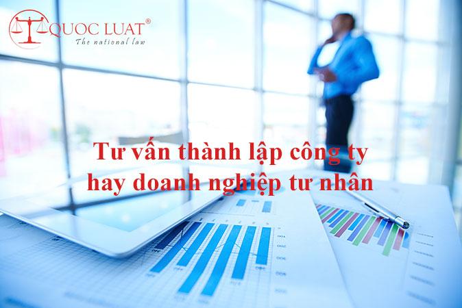 Tư vấn thành lập công ty hay doanh nghiệp tư nhân