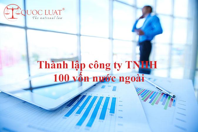 Thành lập công ty TNHH 100 vốn nước ngoài