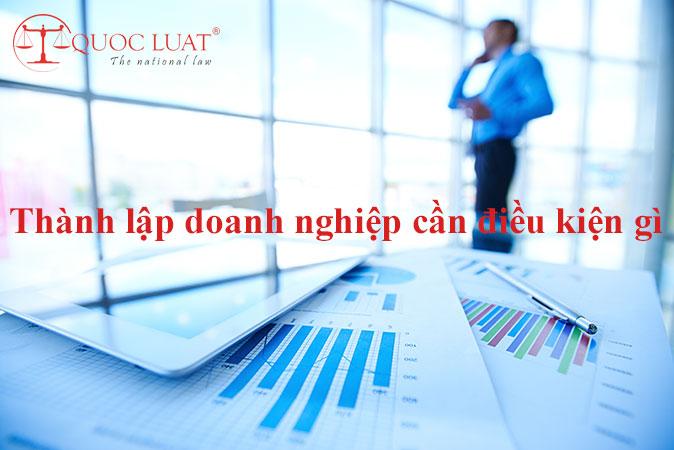 Thành lập doanh nghiệp ở TPHCM cần điều kiện gì ?