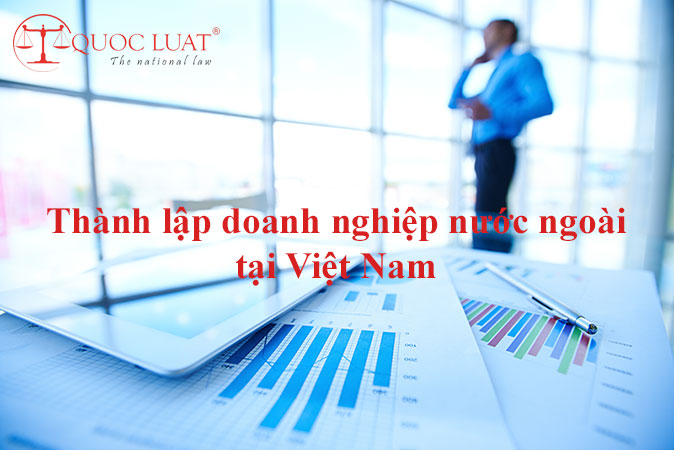 Thành lập doanh nghiệp nước ngoài tại Việt Nam